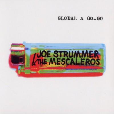 JoeStrummerandtheMescaleros-GlobalaGo-Go-Front