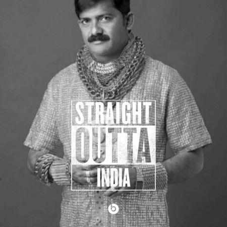 Straight outta India