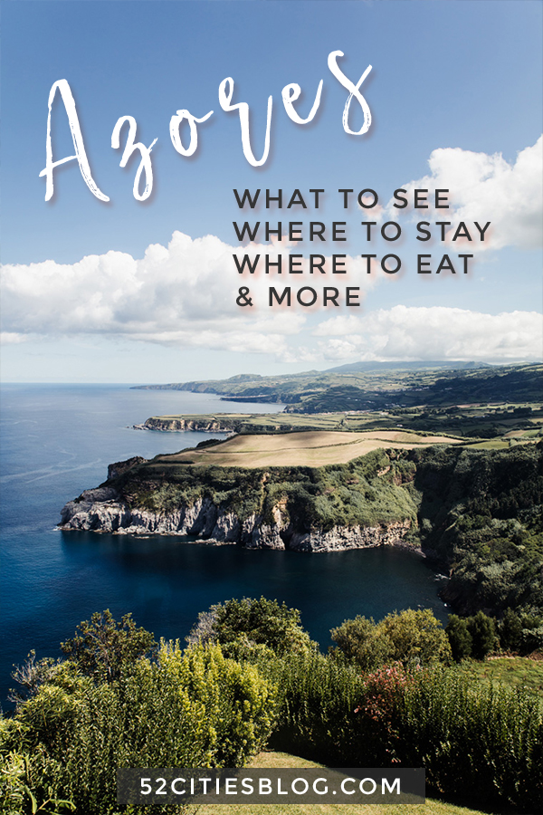 Azores what to see where to stay where to eat and more