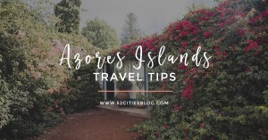 Azores Islands travel tips