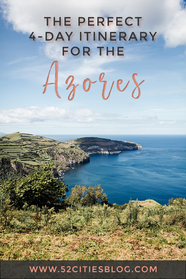 The perfect 4-day itinerary for the Azores