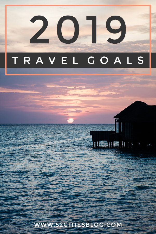 2019 Travel goals