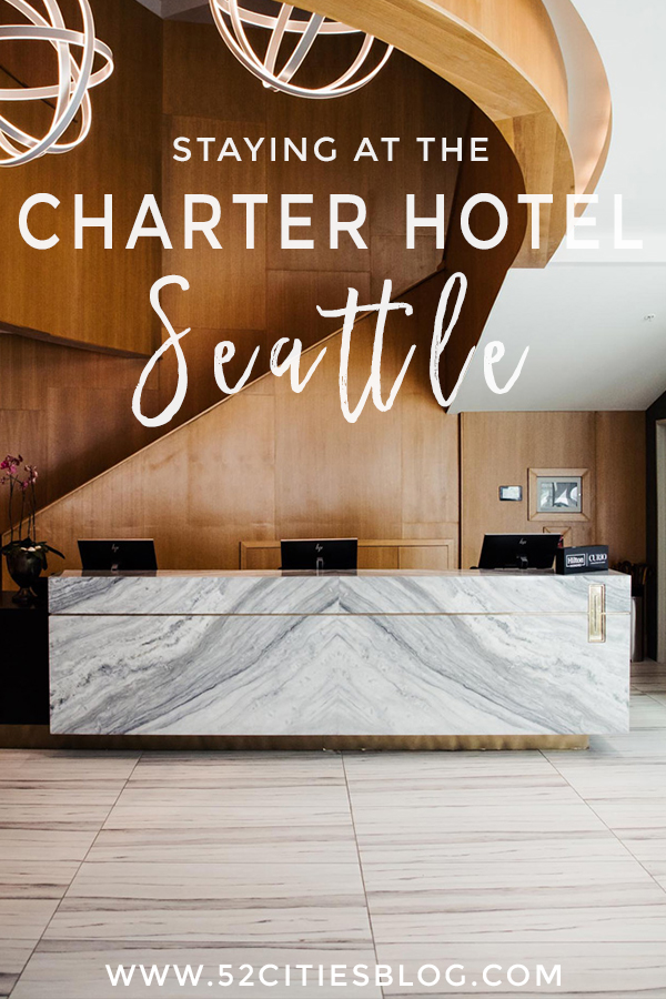 Staying at the Charter Hotel Seattle