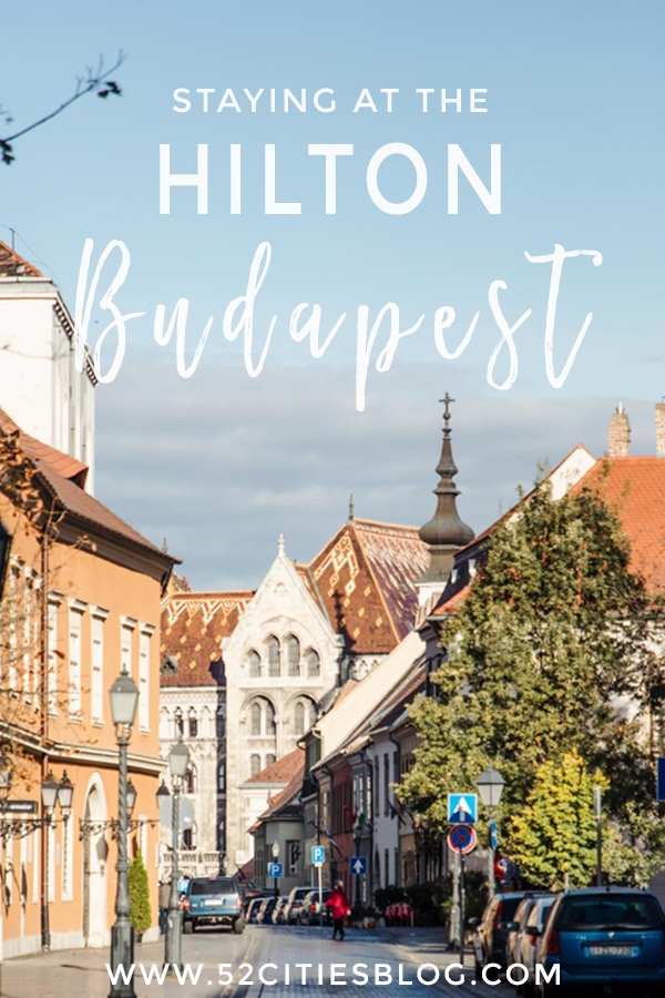 Staying at the Hilton Budapest