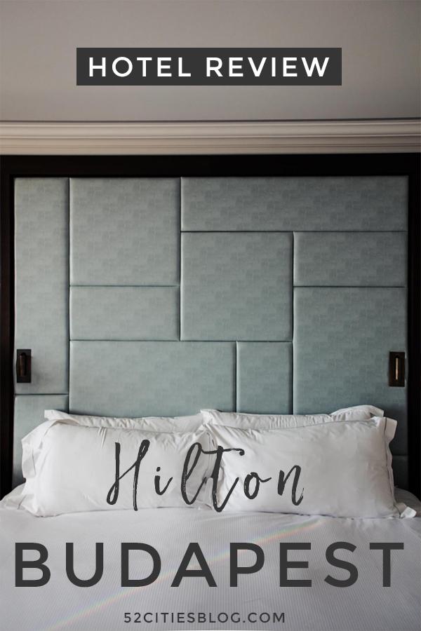 Hotel Review: Hilton Budapest