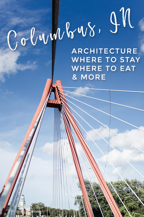 Columbus, IN Architecture, where to stay, where to eat & more