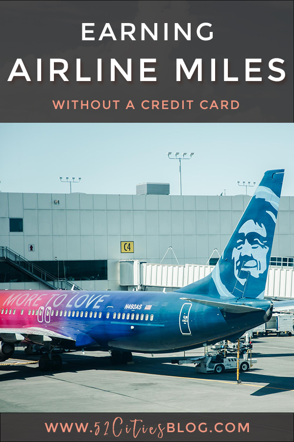 How To Earn Airline Miles Without A Credit Card - 52 Cities