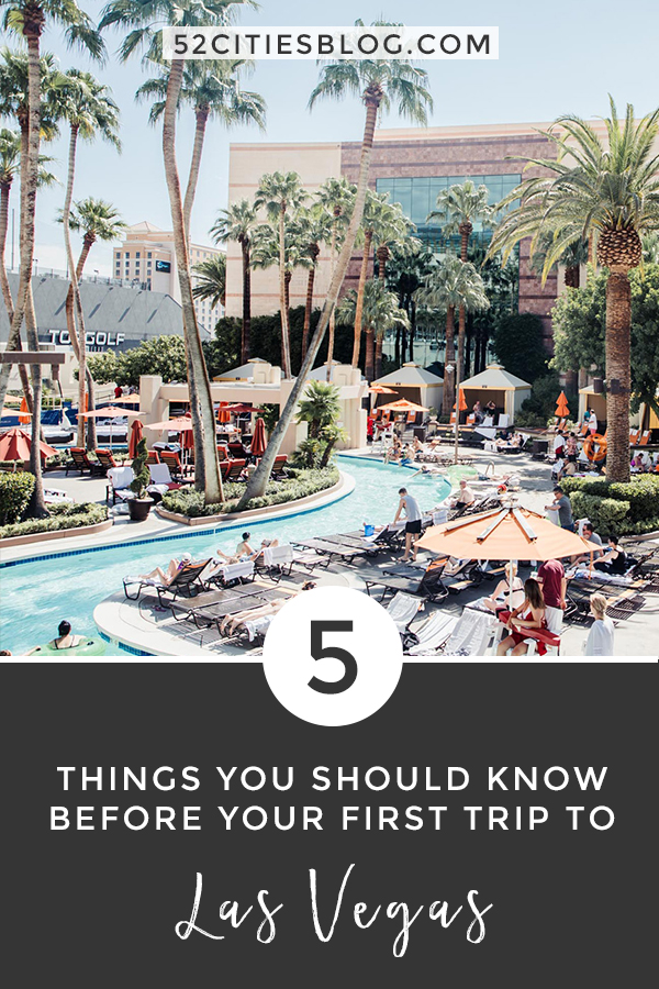 Things you should know before your first trip to Las Vegas