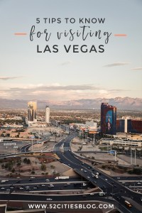 5 tips to know for visiting Las Vegas