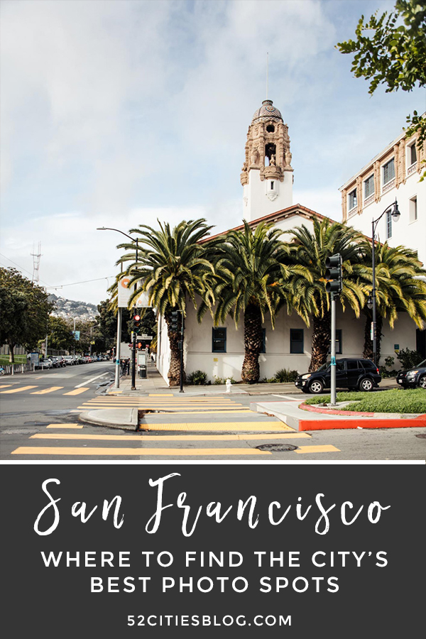 The most Instagrammable places in San Francisco