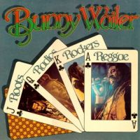 Roots, Radics, Rockers and Reggae, Bunny Wailer