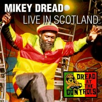 Live In Scotland, Mikey Dread