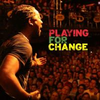 Playing For Change Band: A Change Is Gonna Come (live)