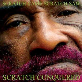 lee perry Scratch Came Scratch Saw Scratch Conquered 2008