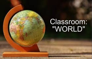 World classroom, not going to college!