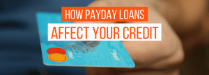 How Payday Loans Affect Your Credit Real Pdl Help