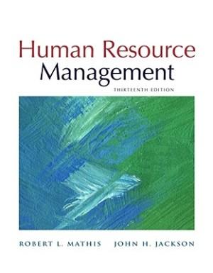 HUMAN RESOURCE MANAGEMENT BY ROBERT L. MATHIS & JOHN H. JACKSON