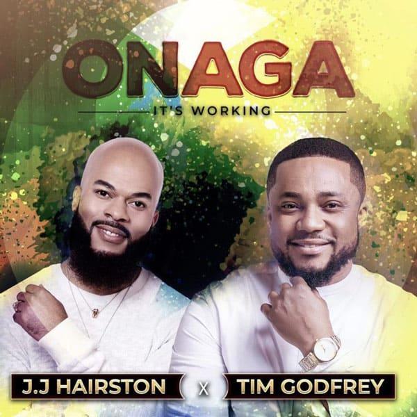 ONAGA by J.J Hairston & Tim Godfrey  – Video