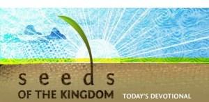 Seeds of the Kingdom Devotional 22 July 2021 By Ellel Ministries