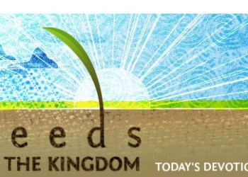 Seeds of the Kingdom Devotional 23 July 2021 By Ellel Ministries