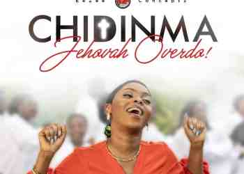 Download: Chidinma - Jehovah Overdo (Audio + Video)