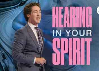 Hearing In Your Spirit - Joel Osteen (Video)