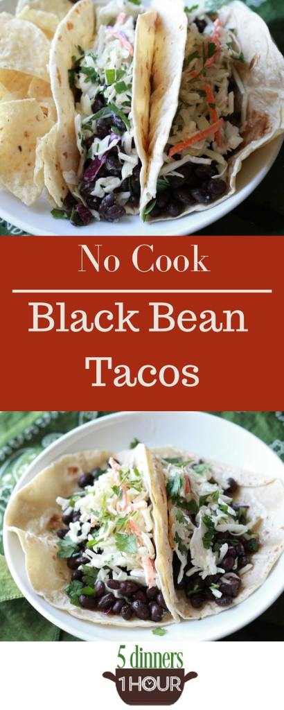 NO COOK Black Bean Tacos! YES! Dinner I can throw together in 5 minutes. Warm beans in microwave and serve! LOVE THIS!   5dinners1hour.com