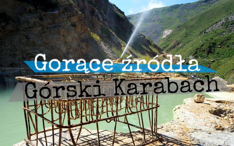 Piąty Kierunek - Gorące źródła w Górskim Karabachu
