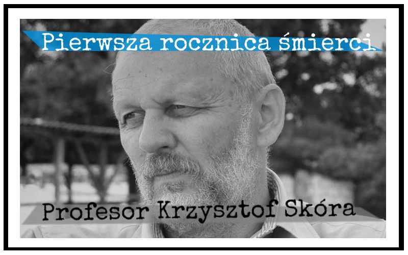 Piąty Kierunek - Pierwsza rocznica śmierci Profesora Krzysztofa Skóry