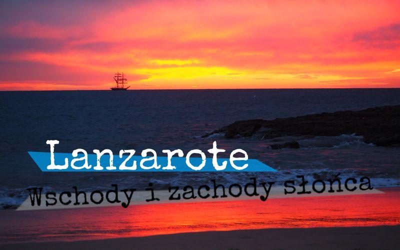 Lanzarote - słońce na wyspie wiecznej wiosny
