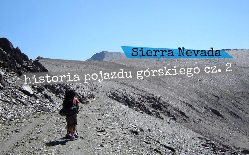 Sierra Nevada – historia pojazdu górskiego cz. 2 - Piąty Kierunek