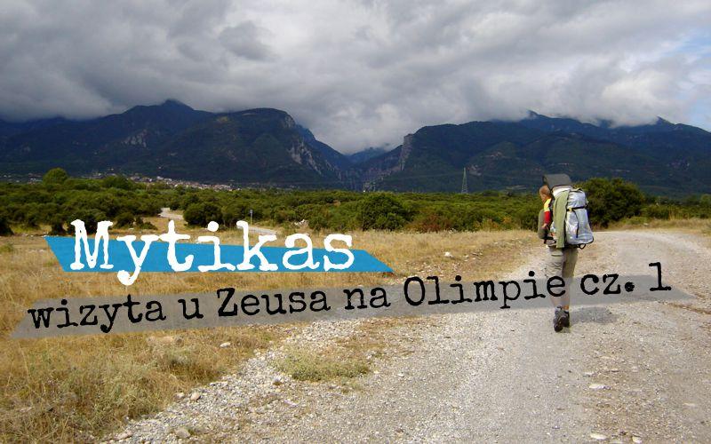Mytikas - wizyta u Zeusa na Olimpie cz 1