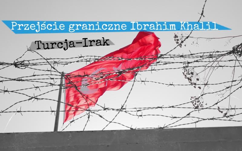 Przejście graniczne Ibrahim Khalil - Piąty Kierunek