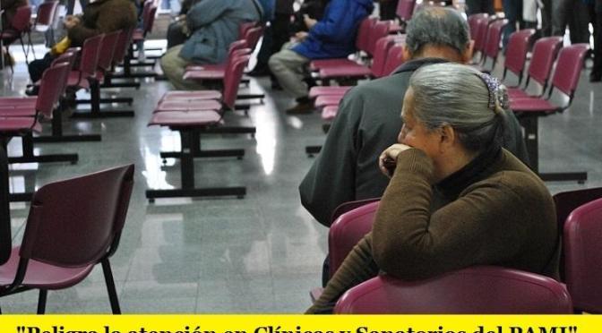 PELIGRA LA ATENCIÓN EN CLÍNICAS Y SANATORIOS DEL PAMI