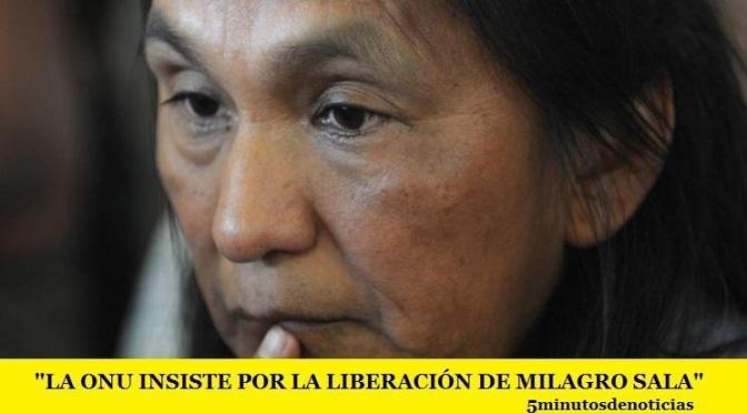 LA ONU INSISTE POR LA LIBERACIÓN DE MILAGRO SALA