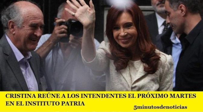 CRISTINA REÚNE A LOS INTENDENTES EL PRÓXIMO MARTES EN EL INSTITUTO PATRIA