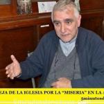 """FUERTE QUEJA DE LA IGLESIA POR LA """"MISERIA"""" EN LA ARGENTINA"""