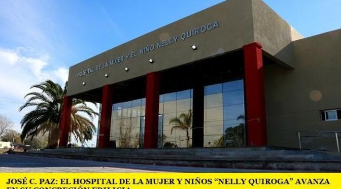 """JOSÉ C. PAZ: EL HOSPITAL DE LA MUJER Y NIÑOS """"NELLY QUIROGA"""" AVANZA EN SU CONCRECIÓN EDILICIA"""