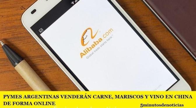PYMES ARGENTINAS VENDERÁN CARNE, MARISCOS Y VINO EN CHINA DE FORMA ONLINE
