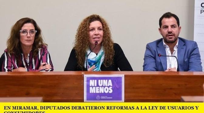 EN MIRAMAR, DIPUTADOS DEBATIERON REFORMAS A LA LEY DE USUARIOS Y CONSUMIDORES
