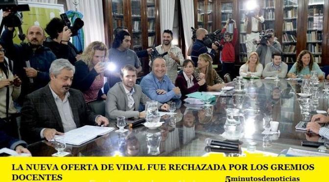 LA NUEVA OFERTA DE VIDAL FUE RECHAZADA POR LOS GREMIOS DOCENTES