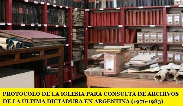 PROTOCOLO DE LA IGLESIA PARA CONSULTA DE ARCHIVOS DE LA ÚLTIMA DICTADURA EN ARGENTINA (1976-1983)