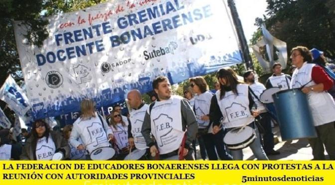 LA FEDERACIÓN DE EDUCADORES BONAERENSES LLEGA CON PROTESTAS A LA REUNIÓN CON AUTORIDADES PROVINCIALES