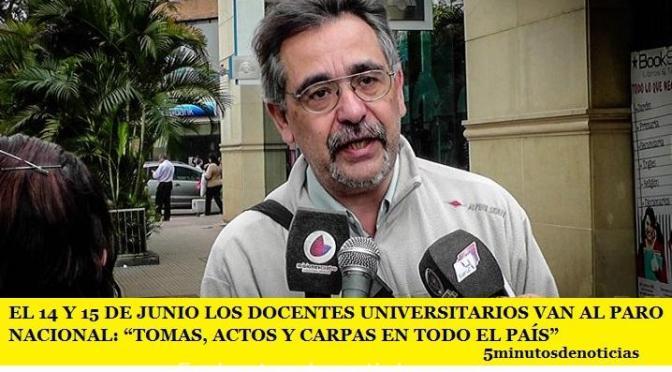 """EL 14 Y 15 DE JUNIO LOS DOCENTES UNIVERSITARIOS VAN AL PARO NACIONAL: """"TOMAS, ACTOS Y CARPAS EN TODO EL PAÍS"""""""
