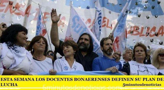 ESTA SEMANA LOS DOCENTES BONAERENSES DEFINEN SU PLAN DE LUCHA