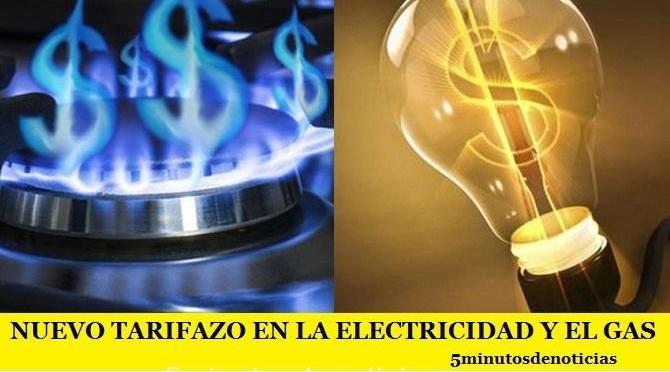 NUEVO TARIFAZO EN LA ELECTRICIDAD Y EL GAS