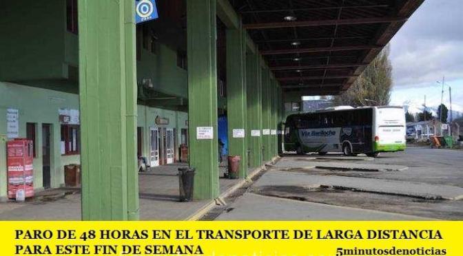 PARO DE 48 HORAS EN EL TRANSPORTE DE LARGA DISTANCIA PARA ESTE FIN DE SEMANA