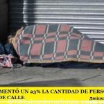 EN CABA AUMENTÓ UN 23% LA CANTIDAD DE PERSONAS EN SITUACIÓN DE CALLE