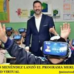 GUSTAVO MENÉNDEZ LANZÓ EL PROGRAMA MERLO 360º REALIDAD VIRTUAL