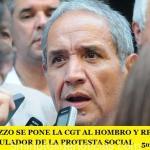 SERGIO PALAZZO SE PONE LA CGT AL HOMBRO Y RECLAMÓ QUE SEA EL ARTICULADOR DE LA PROTESTA SOCIAL